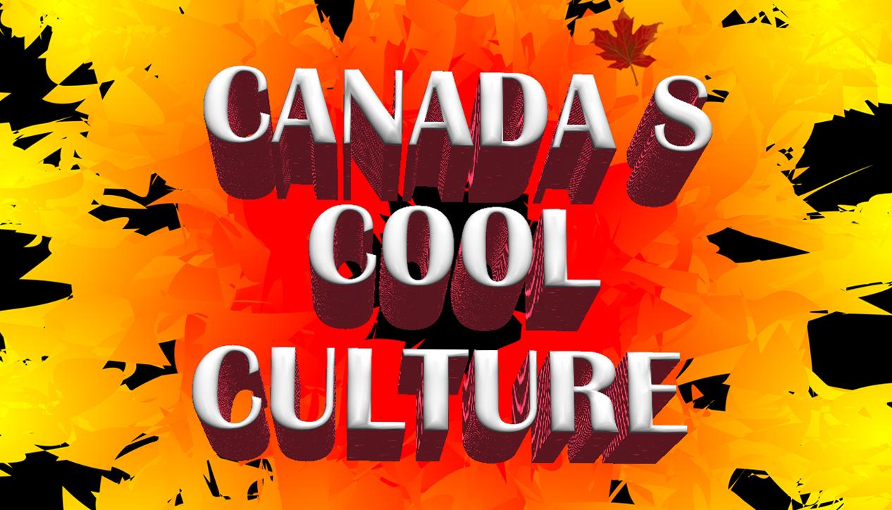 Canada's Cool Culture