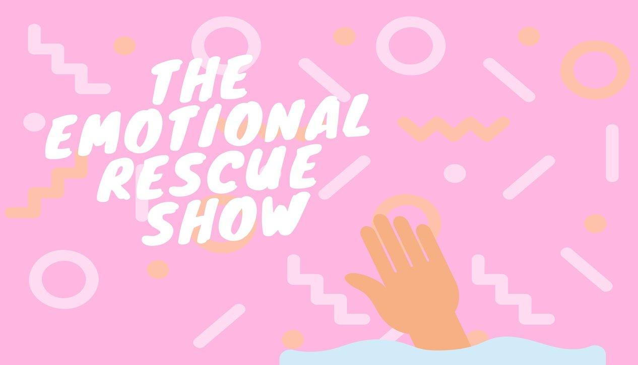 Emotional Rescue Show