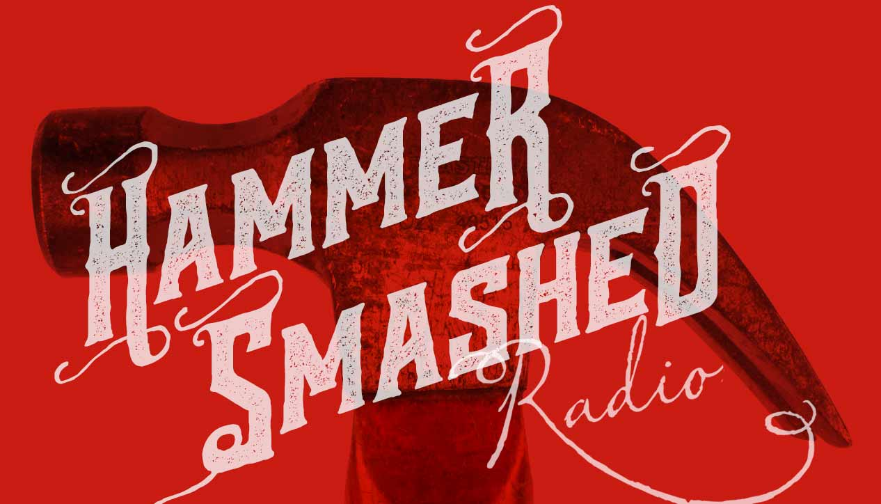 Hammer Smashed Radio