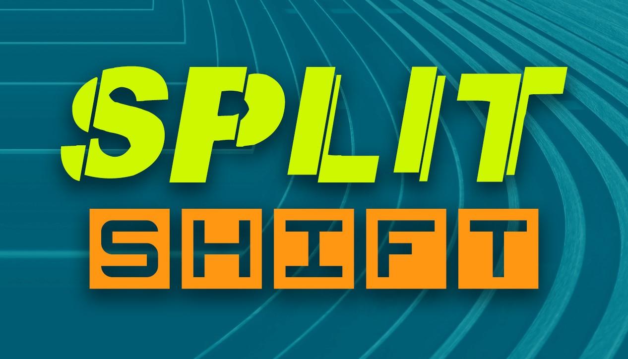 Split/Shift