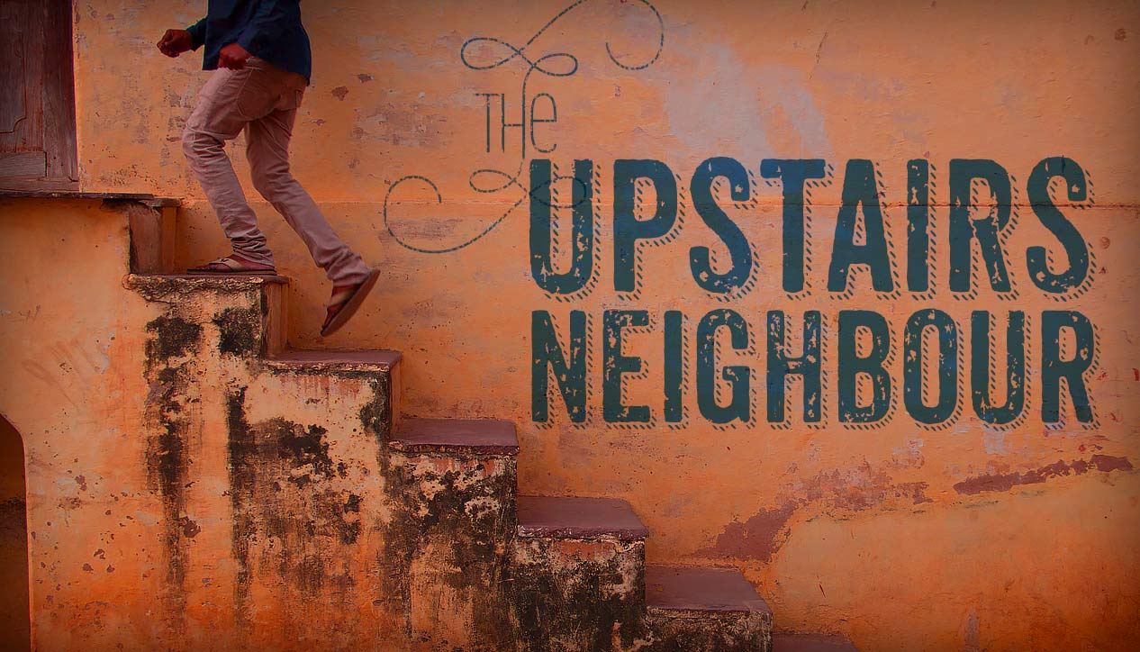 The Upstairs Neighbour